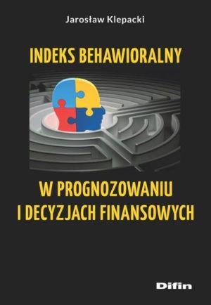 Indeks behawioralny w prognozowaniu i decyzjach finansowych
