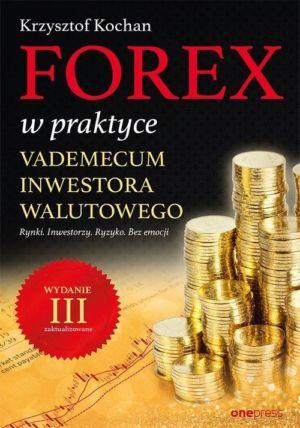 Forex w praktyce. Vademecum inwestora walutowego