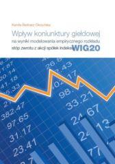 Wpływ koniunktury giełdowej na wyniki modelowania empirycznego rozkładu stóp zwrotu z akcji spółek indeksu