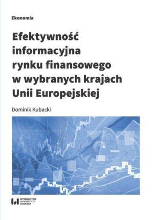Efektywność informacyjna rynku finansowego w wybranych krajach Unii Europejskiej