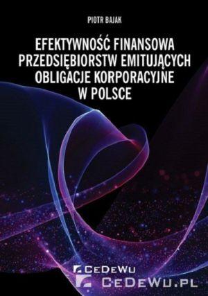 Efektywność finansowa przedsiębiorstw emitujących obligacje korporacyjne w Polsce