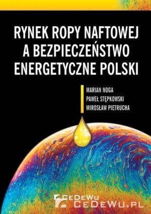 Rynek ropy naftowej a bezpieczeństwo energetyczne Polski