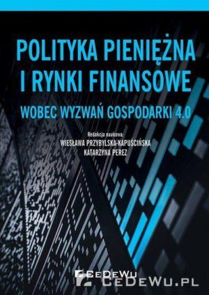 Polityka pieniężna i rynki finansowe wobec wyzwań gospodarki 4.0