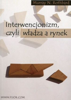 Interwencjonizm czyli władza a rynek