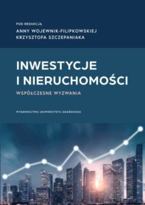 Inwestycje i nieruchomości. Współczesne wyzwania