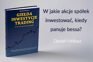 Daniel Heliosz giełda, inwestycje, trading