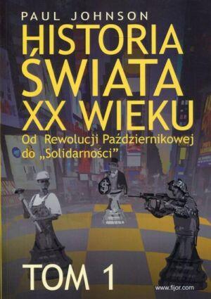 Historia świata XX wieku Tom 1