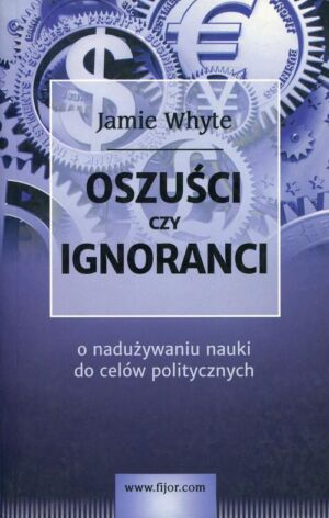 Oszuści czy ignoranci