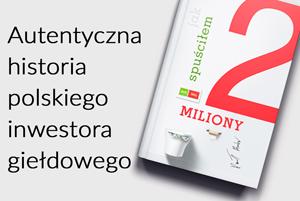 autentyczna historia polskiego inwestora gieldowego