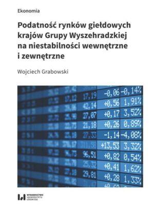 Podatność rynków giełdowych krajów Grupy Wyszehradzkiej na niestabilności wewnętrzne i zewnętrzne